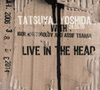Kruzenshtern i Parohod / Tatsuya Yoshida with Igor Krutogolov & Assif Tsahar - Live In The Head