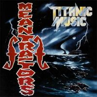 The Meantraitors - Titanic Music (LP)