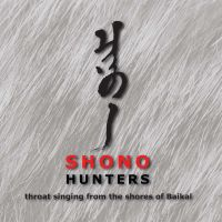 Shono - Hunters. Throat singing from the shores of Baikal