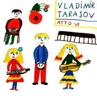 Владимир Тарасов - Atto VI. A Little Piece For Children