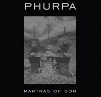 Phurpa - Mantras Of Bon
