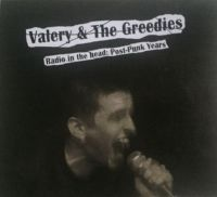 Valery & The Greedies - Radio in the head: Post-Punk Years