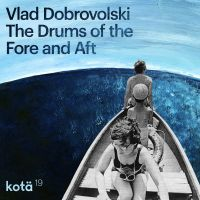 Добровольский Влад - The Drums of the Fore and Aft  (LP)