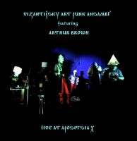 Vizantijsky Art Punk Ansambl' featuring Arthur Brown - Live At Apositsia X (с уч. К. Рябинова) (LP)
