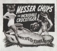 Messer Chups - The Incredible Crocotiger