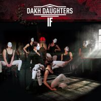 ДахаБраха / Dakh Daughters - If (LP)