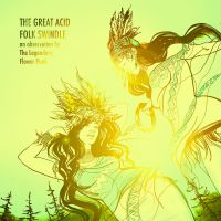 The Legendary Flower Punk (The Grand Astoria) - The Great Acid Folk Swindle