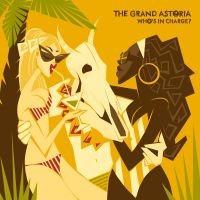 The Grand Astoria - Who's in Charge?