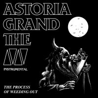 The Grand Astoria - The Process of Weeding Out