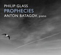 Батагов Антон - Philip Glass. ‎Prophecies