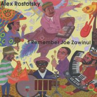 Ростоцкий Александр - I Remember Joe Zawinul (CD+DVD)