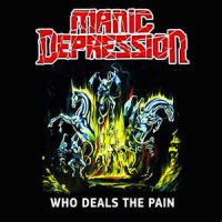 Manic Depression - Who Deals The Pain
