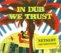 Netslov Soundsystem - In Dub We Trust