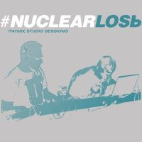 Nuclear Losь - Fatmix Studio Sessions (LP)
