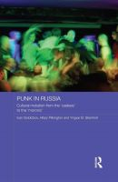 Gololobov Ivan, Pikington Hilary, B.Steinhoft Yngvar - Punk in Russia: Cultural mutation from the useless to the moronic (Routledge Contemporary Russia and Eastern Europe Series)