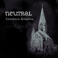 Neutral - Luisenkirche, Konigsberg (CD+DVD)