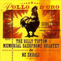 Не Ждали & Billy Tipton Memorial Saxophone Quartet - Pollo D'Oro (немецкое издание)