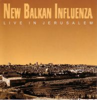 Анатолий Вапиров / New Balkan Influenza - Live In Jerusalem